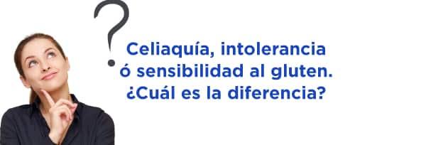 Celiaquía, intolerancia ó sensibilidad al gluten. ¿Cuál es la diferencia?